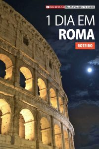 O que fazer em Roma - roteiro de viagem de 1 dia