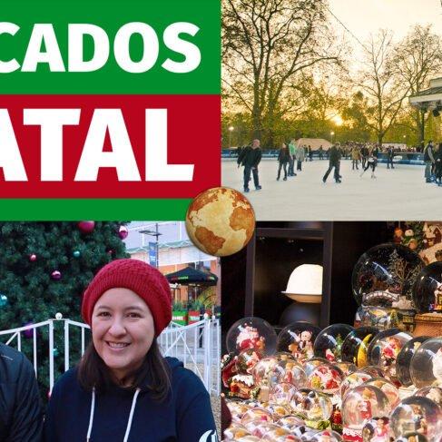 Natal na Europa: mercados de Natal na Inglaterra, Itália e França
